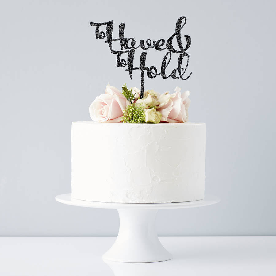 To Have And To Hold Wedding Cake Topper