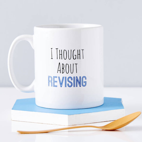 Personalised 'I Thought About Revising' Mug