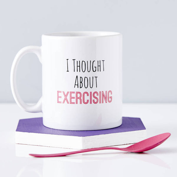Personalised 'I Thought About Exercising' Mug