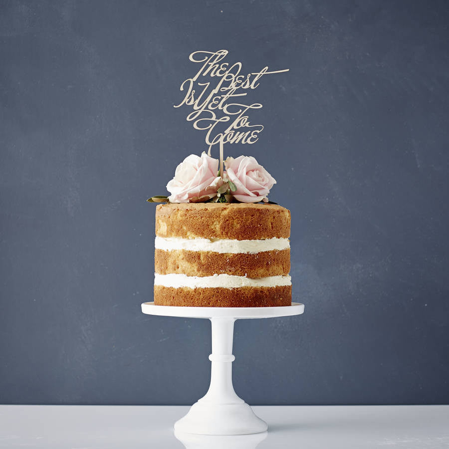The Best Is Yet To Come Wooden Wedding Cake Topper