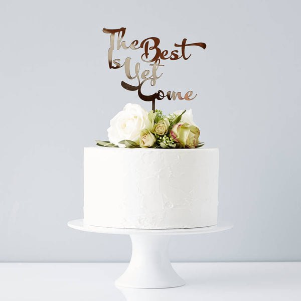 Calligraphy The Best Is Yet To Come Wedding Cake Topper