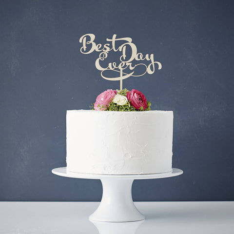 Calligraphy 'Best Day Ever' Wooden Wedding Cake Topper