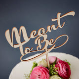 Calligraphy 'Meant To Be' Wooden Wedding Cake Topper