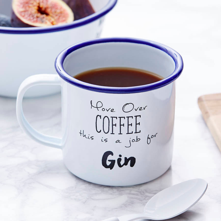 Move Over Coffee Enamel Personalised Gin Mug