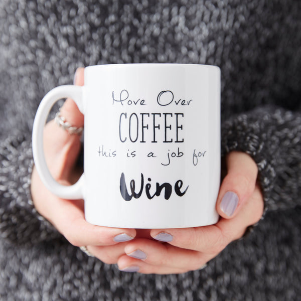 Move Over Coffee Personalised Wine Mug