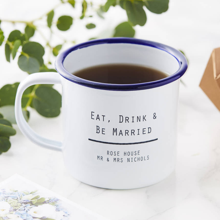 Eat, Drink And Be Married Enamel Mug