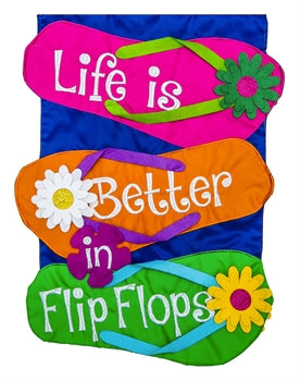 Life is Better in Flip Flops Garden Applique Flag
