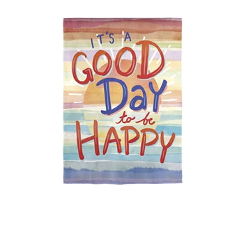 Good Day to be Happy Garden Suede Flag