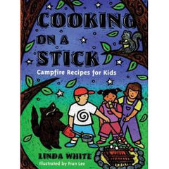Cooking on a Stick - Camping Cookbook for Kids