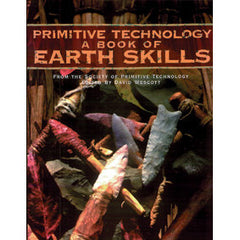Primitve Technology A Book of Earth Skills