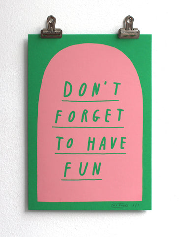 Don't forget to have fun print - Pink/Green A/P