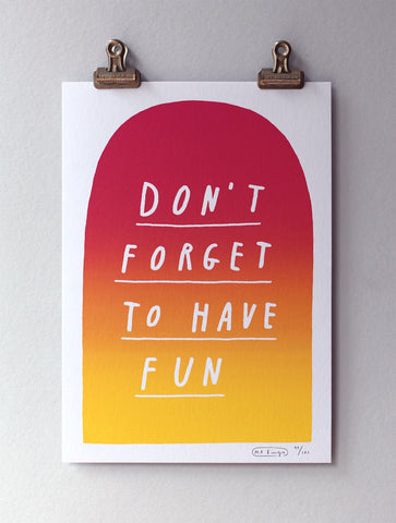Don't forget to have fun print - Yellow/pink