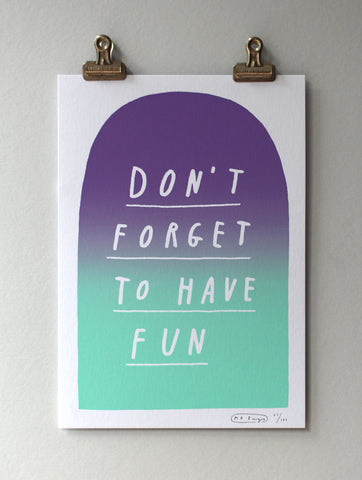 Don't forget to have fun print - Mint/purple
