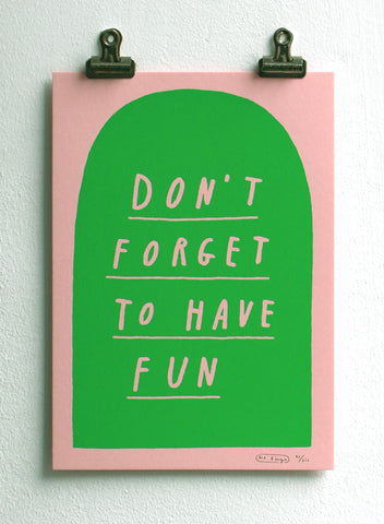 Don't forget to have fun print - Green/Pink