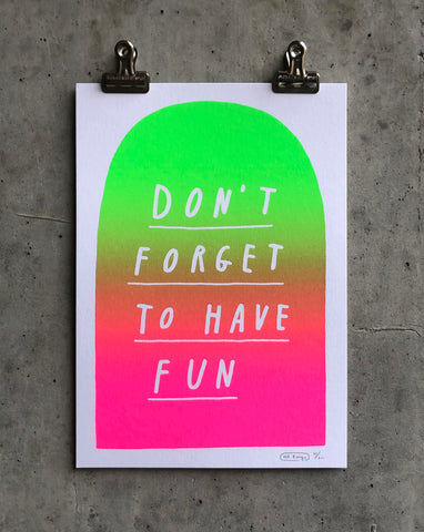Don't forget to have fun print - Fluro Pink/lime