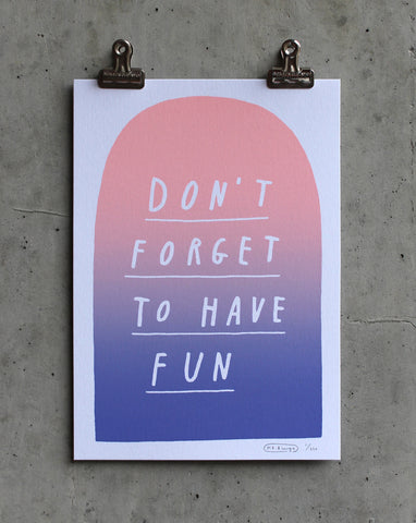 Don't forget to have fun print - Pink/purple