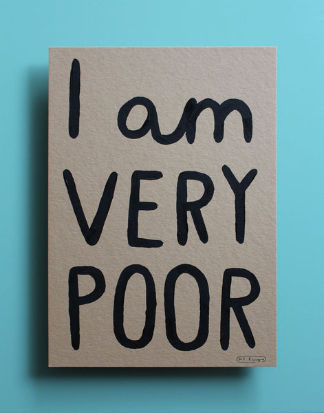 I am very poor