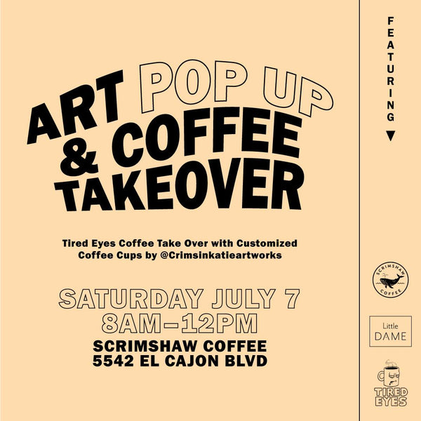 Art Pop Up & Coffee Takeover // Jul. 7, 2018