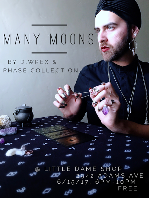 MANY MOONS by D WREX & PHASE Collection // June 15,2017