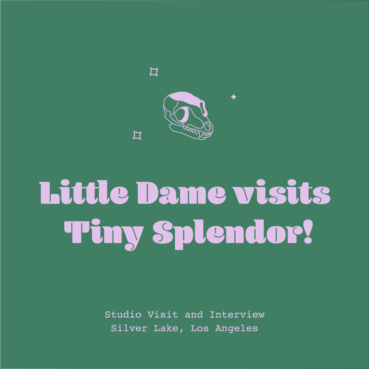Little Dame Visits Tiny Splendor, Silver Lake Los Angeles