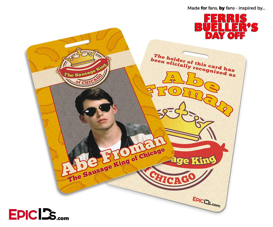 Ferris Bueller's Day Off Inspired Sausage King of Chicago ID - Abe Froman