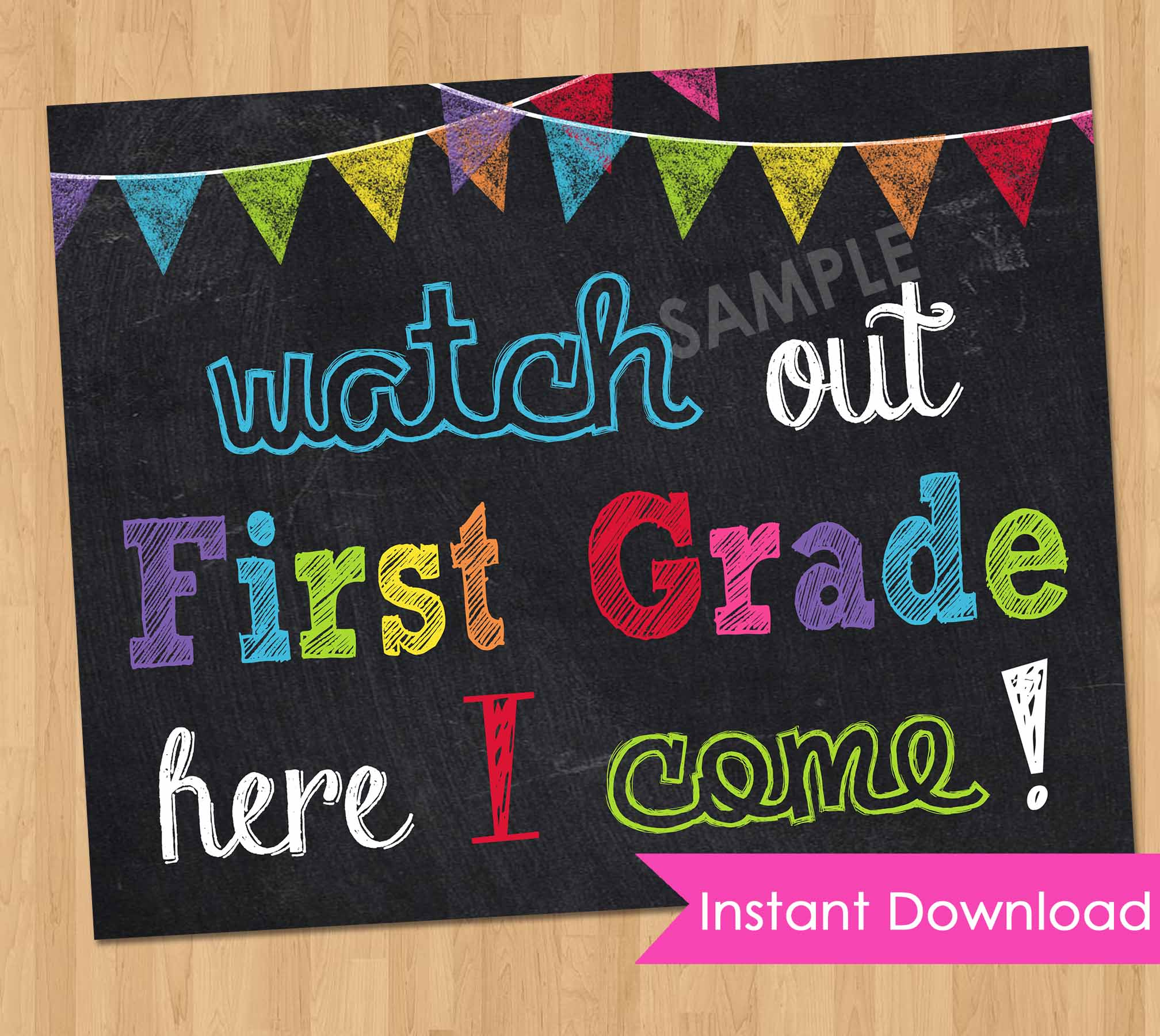 First Day of First Grade Sign INSTANT DOWNLOAD - First Day of School Chalkboard Printable Photo Prop - Watch Out Kindergarten Here I Come