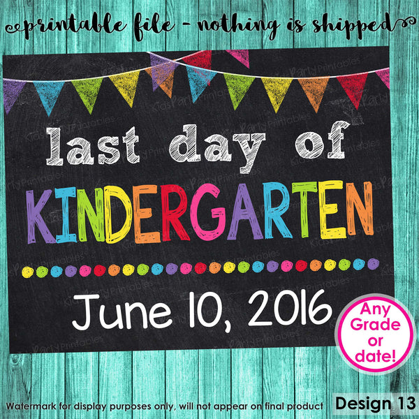 Last Day of Kindergarten Sign, Last Day of School Sign, Last Day of School Chalkboard Sign Printable Photo Prop Graduation,ANY SIZE or Grade