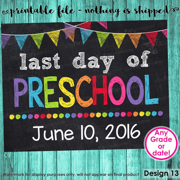 Last Day of Preschool Sign, Last Day of School Sign, Last Day of School Chalkboard Sign Printable Photo Prop Graduation, ANY SIZE or Grade
