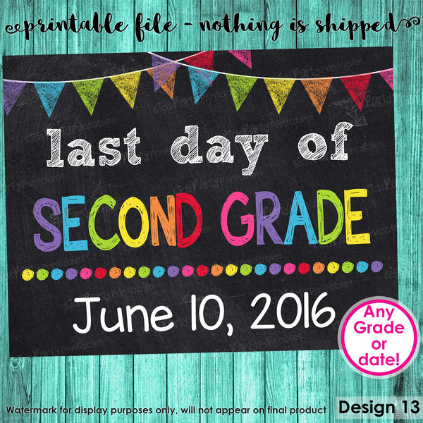Last Day of Second Grade Sign, Last Day of School Chalkboard Sign Printable, Last Day of School Sign Photo Prop Graduation ANY SIZE or Grade