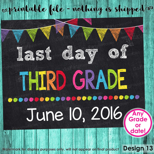 Last Day of Third Grade Sign, Last Day of School Chalkboard Sign Printable, Last Day of School Sign Photo Prop Graduation ANY SIZE or Grade