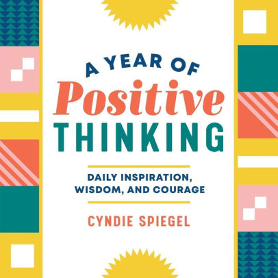 A Year of Positive Thinking - Cyndie Spiegel