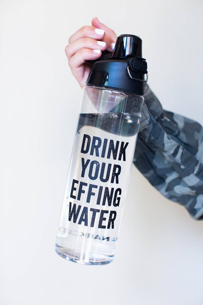 Drink Your Effing Water Bottle