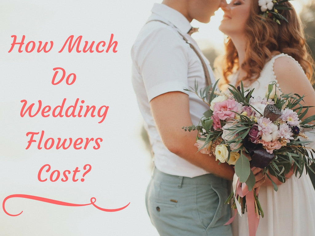 How Much Do Wedding Flowers Cost In 2018? [Definitive Guide]
