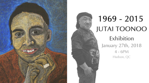 Jutai Toonoo (1959 - 2015) Exhibition - January 27th, 2018