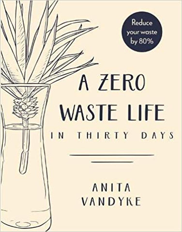 Book- A Zero Waste Life by Anita Vandyke