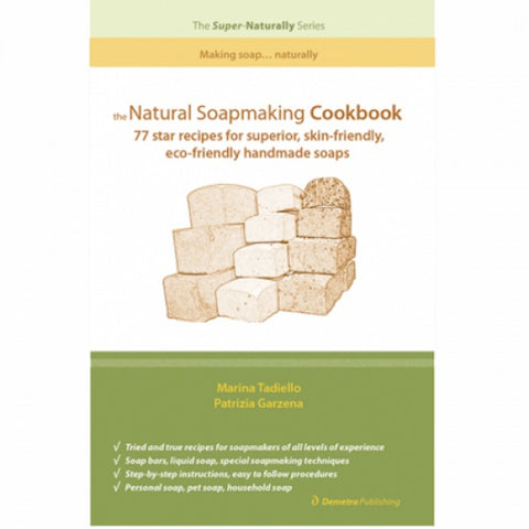 Book- Natural Soap Making Cookbook by Marina Tadiello and Patrizia Garzena