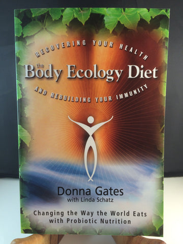 The Body Ecology Diet by Donna Gates with Linda Schatz