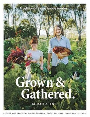 Book- Grown and Gathered by Matt and Lentil Pubrick