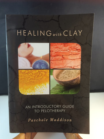 Healing with Clay by P. Maddison