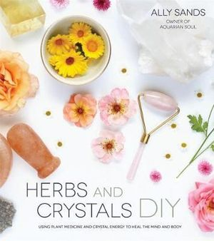 Book- Herbs and Crystals DIY by Ally Sands