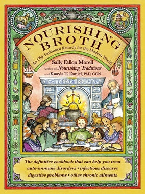 Book- Nourishing Broth by Sally Fallon Morell and Kaayla T. Daniel