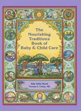 Book- Nourishing Tradition Book of Baby and Child Care by Sally Fallon Morell and Thomas S. Cowan