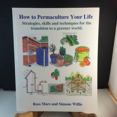 Book- How to Permaculture Your Life by Mars and Willis