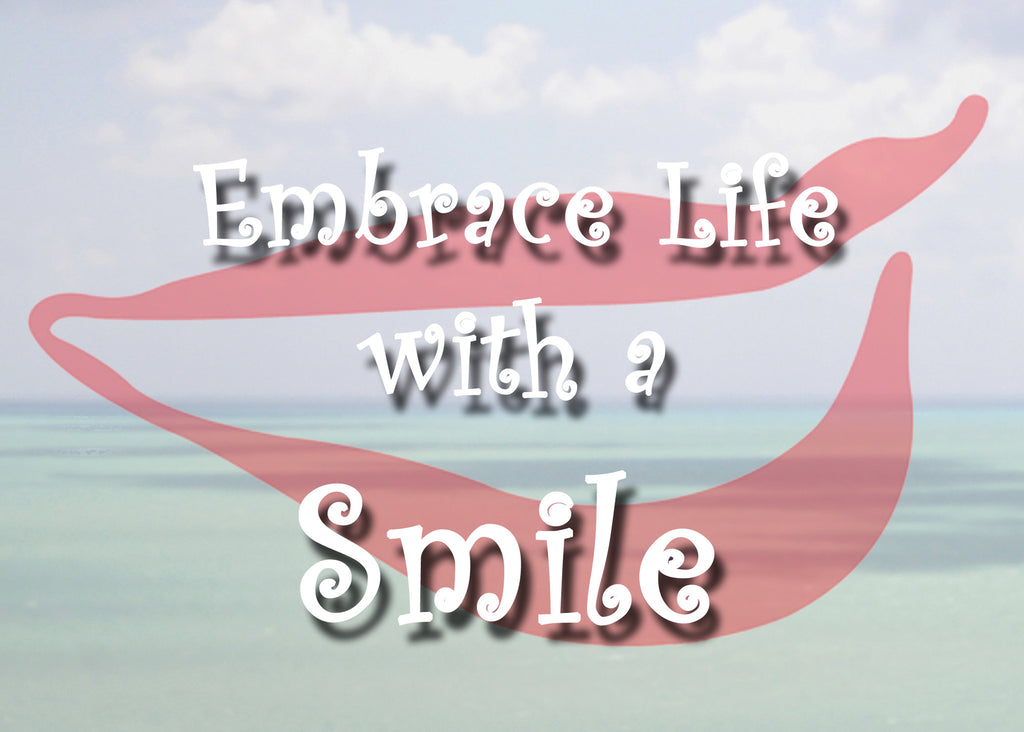 Embrace Life with a Smile