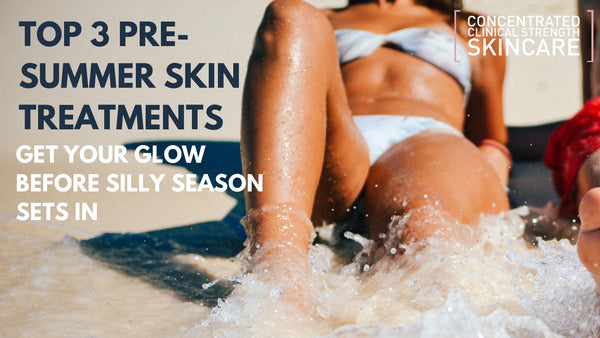 Our Top 3 Treatments for Pre-Summer Skin Prep