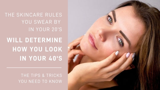 The Skincare Rules You Swear By In Your 20's will Determine How You Look in Your 40's!