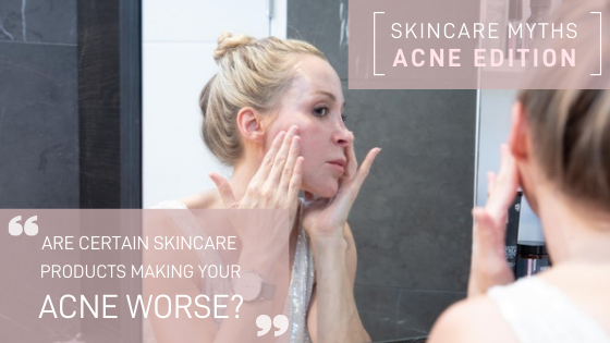Busting Skincare Myths: Acne Edition