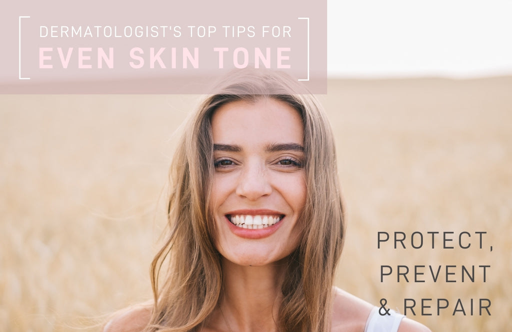A dermatologist's top tips to even skin tone.