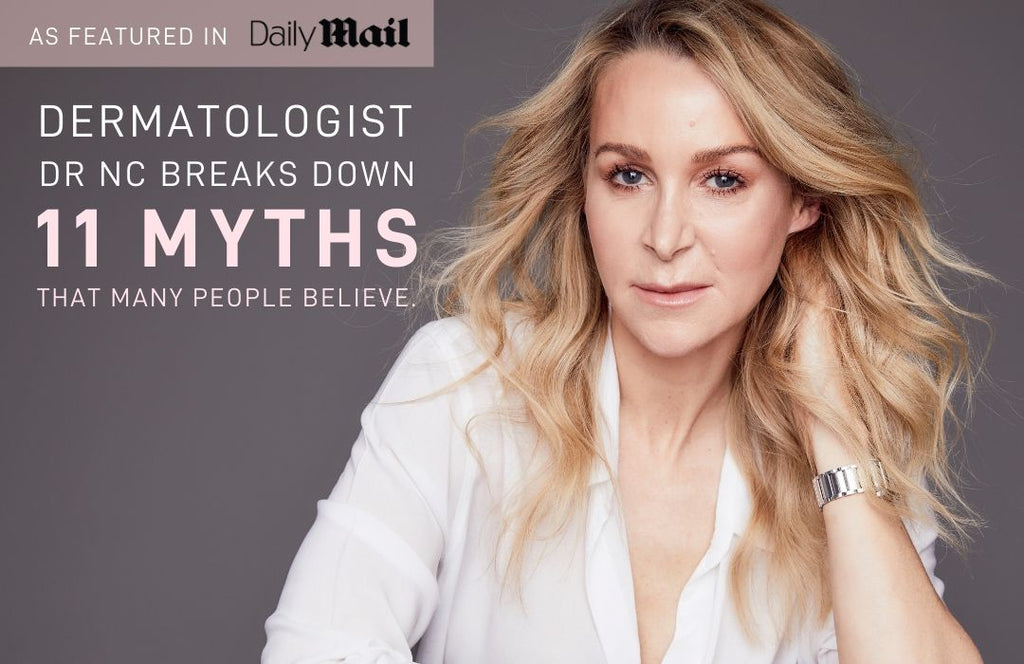 Featured in the Daily Mail - Dermatologist Dr Natasha Cook broke down 11 myths that many people believe.