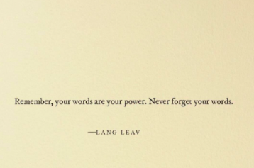 Never forget your words ...